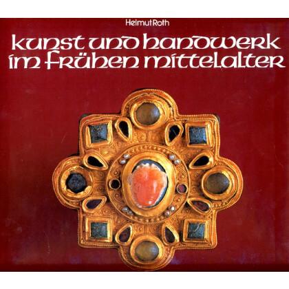 Kunst und Handwerk im frühen Mittelalter. Archäologische Zeugnisse von Childerich I. bis zu Karl dem Großen