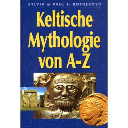 Keltische Mythologie von A - Z