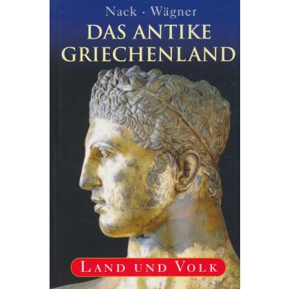 Das Antike Griechenland - Land und Volk