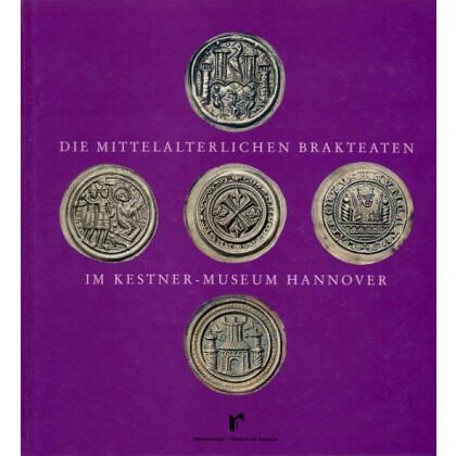 Die mittelalterlichen Brakteaten im Kestner- Museum Hannover, Teil 1