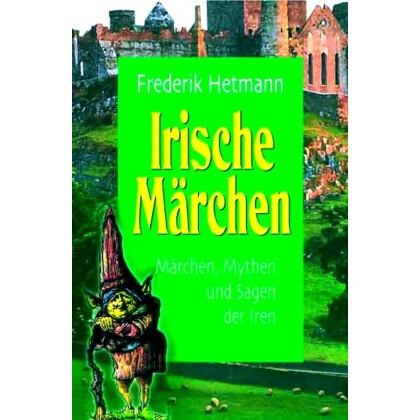Irische Märchen. Märchen, Mythen und Sagen der Iren (mit Musik-CD)