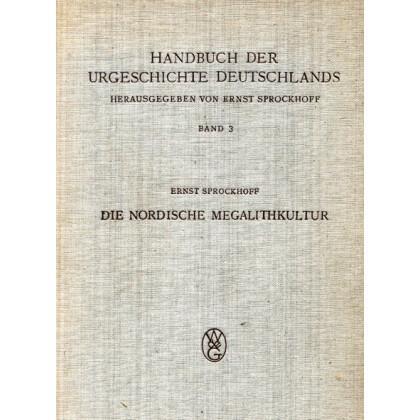 Die Nordische Megalithkultur - Handbuch der Urgeschichte Deutschlands, Band 3