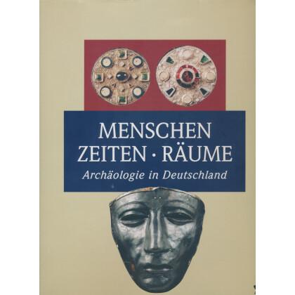 Menschen Zeiten Räume - Archäologie in Deutschland