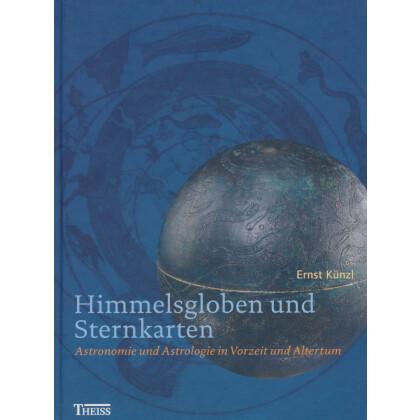 Himmelsgloben und Sternkarten - Astronomie und Astrologie in Vorzeit und Altertum