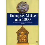 Europas Mitte um 1000. Beiträge zur Geschichte,...