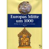 Europas Mitte um 1000. Beiträge zur Geschichte, Kunst und Archäologie