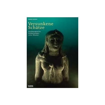 Versunkene Schätze - Archäologische Entdeckungen unter Wasser