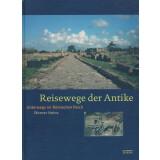 Reisewege der Antike. Unterwegs im Römischen Reich