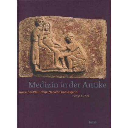 Medizin in der Antike - Aus einer Welt ohne Narkose und Aspirin