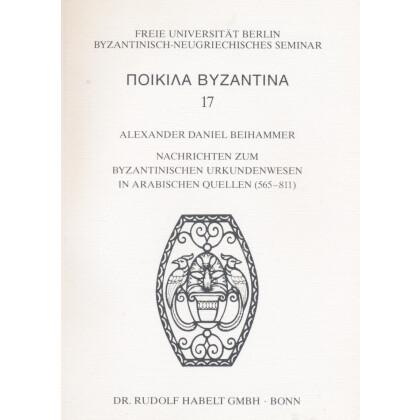 Nachrichten zum byzantinischen Urkundenwesen in arabischen Quellen 565 bis 811