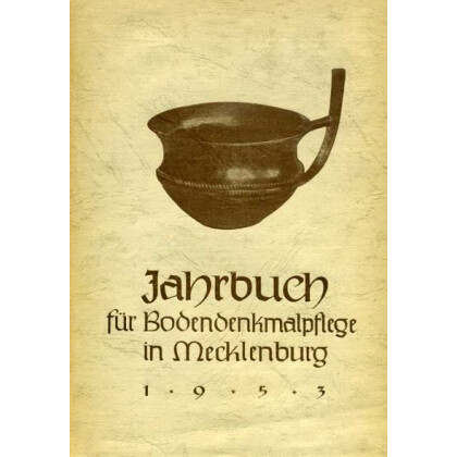 Bodendenkmalpflege in Mecklenburg, Jahrbuch 1953