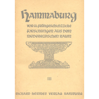 Hammaburg - Vor- und Frühgeschichtliche Forschungen aus dem Niederelbischen Raum, Heft III - 1949