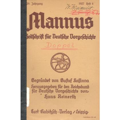 Mannus - Zeitschrift für deutsche Vorgeschichte, 1937 - 29, Heft 4