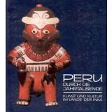PERU durch die Jahrtausende - Kunst und Kultur im Lande der Inka