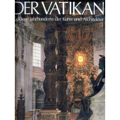 Der Vatikan Goldene Jahrhunderte der Kunst und Architektur