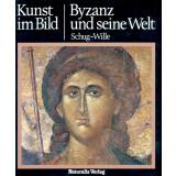 Byzanz und seine Welt - Kunst im Bild