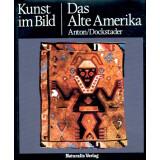 Das Alte Amerika - Kunst im Bild