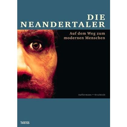 Die Neandertaler - Auf dem Weg zum modernen Menschen
