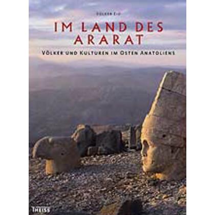 Im Land des Ararat - Völker und Kulturen im Osten Anatoliens