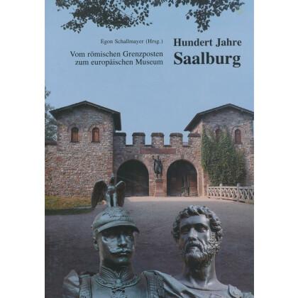Hundert Jahre Saalburg