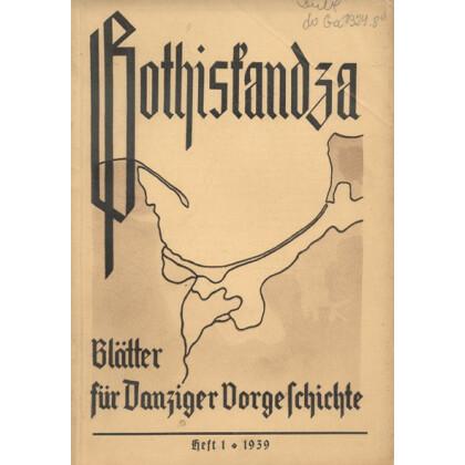 Gothiskandza - Blätter für Danziger Vorgeschichte, Heft 1-1939