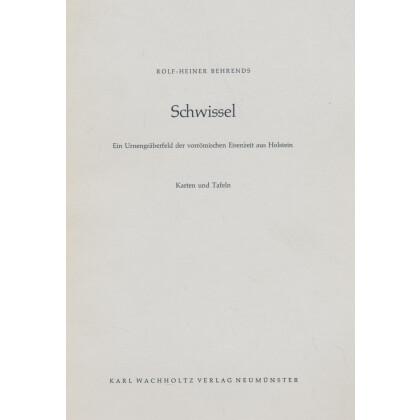 Schwissel - Ein Urnengräberfeld der vorrömischen Eisenzeit aus Holstein, 2 Bände