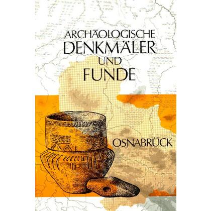 Archäologische Denkmäler und Funde, Osnabrück. Archäologischer Wegweiser Heft 7