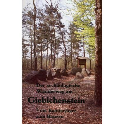 Der archäologische Wanderweg am Giebichenstein bei Stöckse, Kr. Nienburg / Weser. Vom Rentierjäger zum Bauern