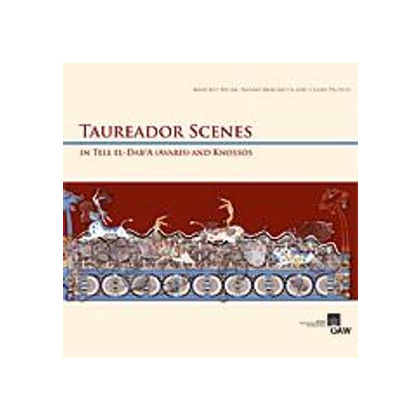 Taureador Scenes in Tell El-Dab`a (Avaris) and Knossos