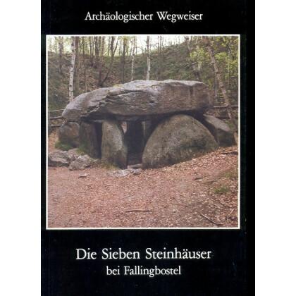 Die Sieben Steinhäuser bei Fallingborstel. Archäologischer Wegweiser, Heft 12