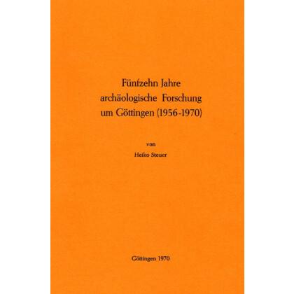 Fünfzehen Jahre archäologische Forschung um Göttingen - 1956-1970