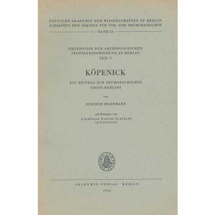 Köpenick - Ein Beitrag zur Frühgeschichte Gross Berlins