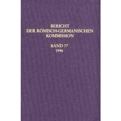 Bericht der Römisch Germanischen Kommission, Band 77 - 1996