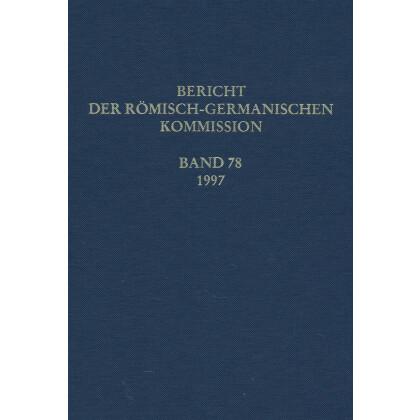 Bericht der Römisch Germanischen Kommission, Band 78 - 1997