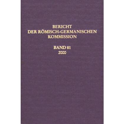 Bericht der Römisch Germanischen Kommission, Band 81 - 2000