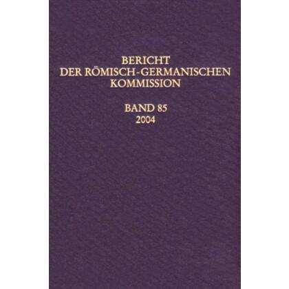Bericht der Römisch Germanischen Kommission, Band 85 - 2004