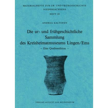 Die ur- und frühgeschichtliche Sammlung des Kreisheimatmuseums Lingen - Ems