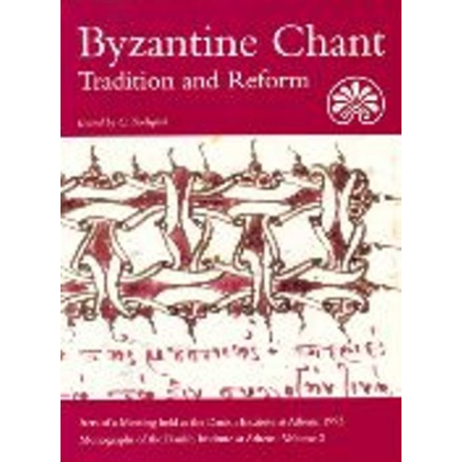 Byzantine Chant Tradition and Reform. Acts of a Meeting held at the Danish Institute at Athens, 1993