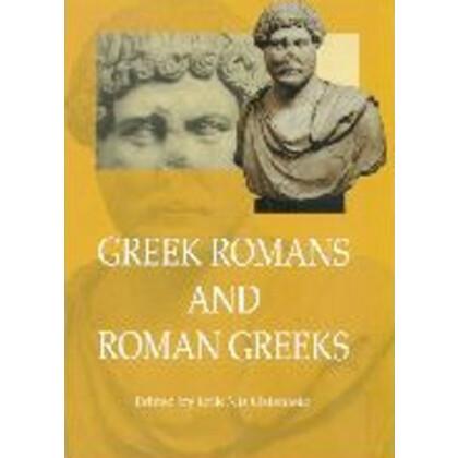 Greek Romans and Roman Greeks Studies in Cultural Interaction
