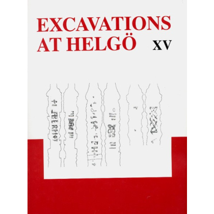 Excavations at Helgö XV. Weapon - Helgö and the Swedish Hinterland