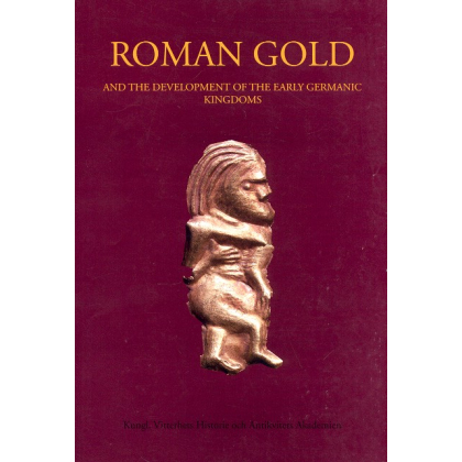 Roman Gold - And the development of the early Germanic kingdoms