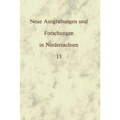 Neue Ausgrabungen und Forschungen in Niedersachsen, Band 13