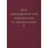 Neue Ausgrabungen und Forschungen in Niedersachsen, Band 16