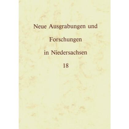 Neue Ausgrabungen und Forschungen in Niedersachsen, Band 18