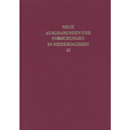Neue Ausgrabungen und Forschungen in Niedersachsen, Band 23