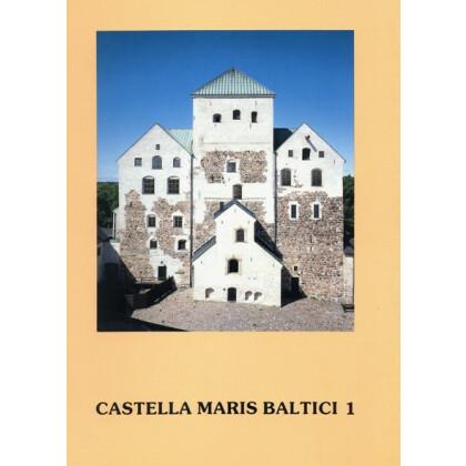 Castella Maris Baltici 1 - Archaeologia Medii Aevii Finlandiae, I