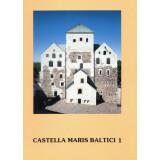 Castella Maris Baltici 1 - Archaeologia Medii Aevii...