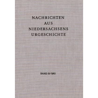 Nachrichten aus Niedersachsens Urgeschichte Band 51