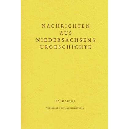 Nachrichten aus Niedersachsens Urgeschichte Band 54