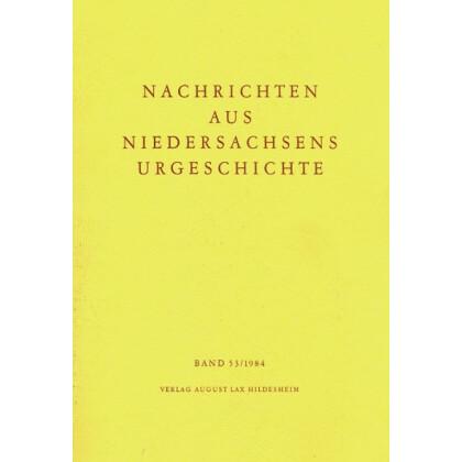 Nachrichten aus Niedersachsens Urgeschichte Band 53